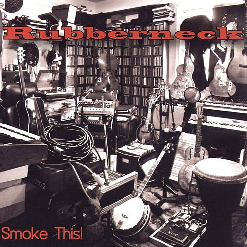 Smoke This! by Rubberneck