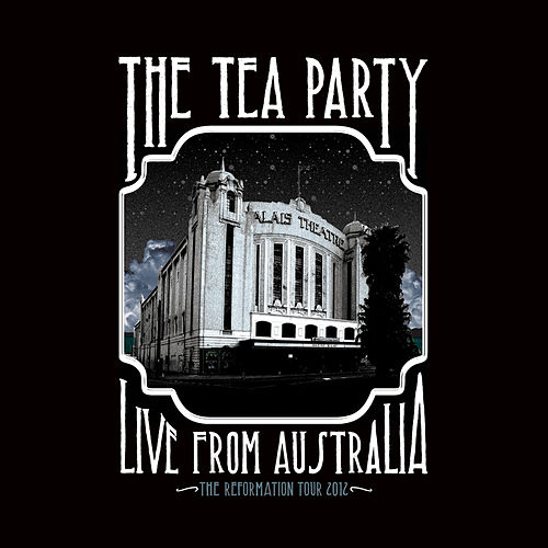 Live From Australia : The Reformation Tour 2012 de The Tea Party