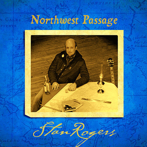 Northwest Passage (Remastered) von Stan Rogers