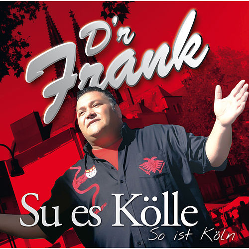 Su es Kölle / So ist Köln van D'r Frank