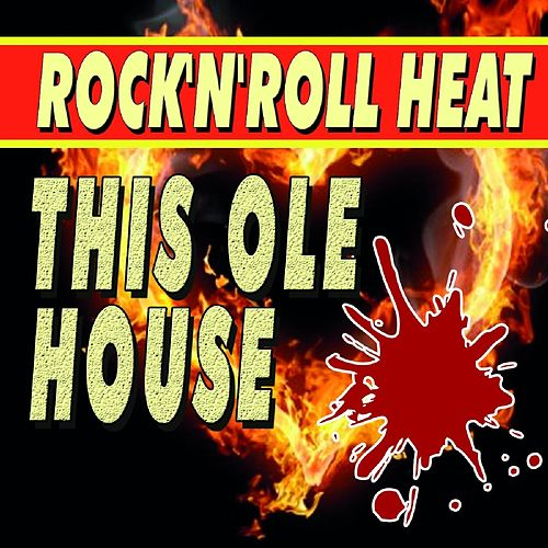 Rock'n'Roll Heat This Ole House de Various Artists