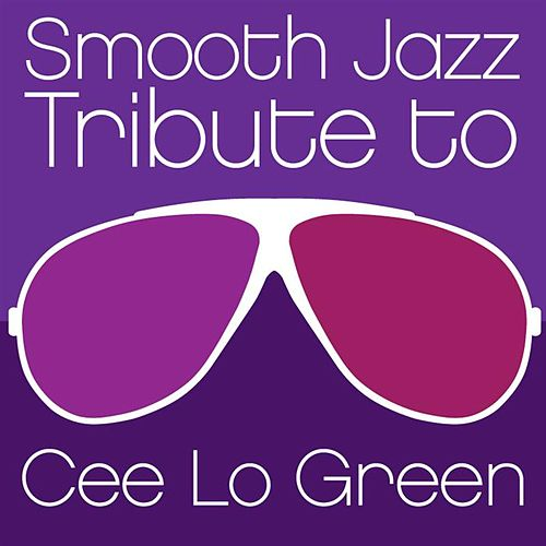 Smooth Jazz Tribute to Cee Lo Green de Various Artists