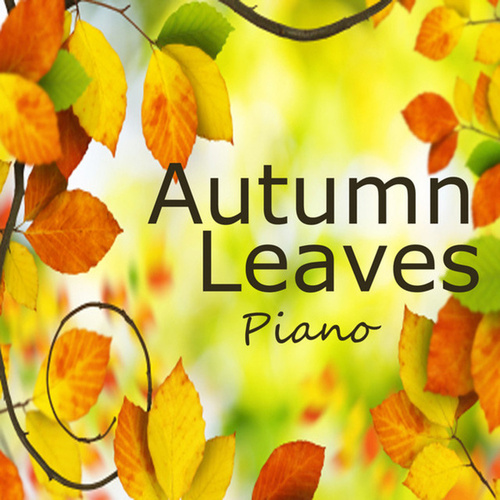 Autumn Leaves: Peaceful Instrumental Piano by Music Themes Players