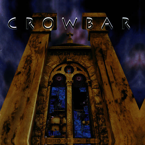 Broken Glass de Crowbar