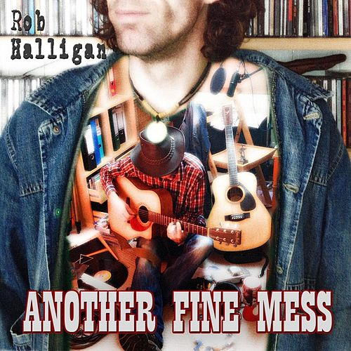Another Fine Mess by Rob Halligan