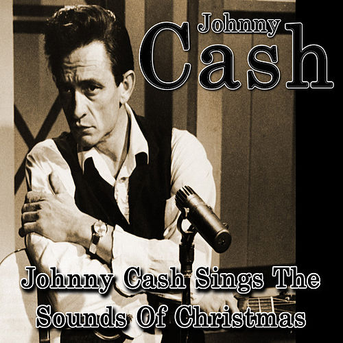 Johnny Cash Sings The Sounds Of Christmas de Johnny Cash