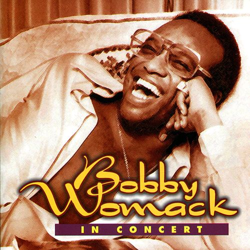 In Concert by Bobby Womack