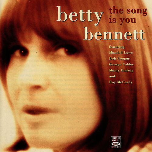 The Song Is You by Betty Bennett