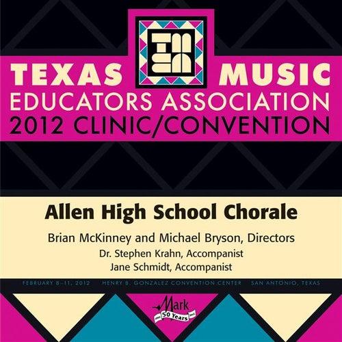 2012 Texas Music Educators Association (TMEA): Allen High School Chorale von Allen High School Chorale