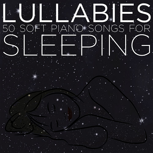 Lullabies: 50 Soft Piano Songs for Sleeping de Lullaby Maestro