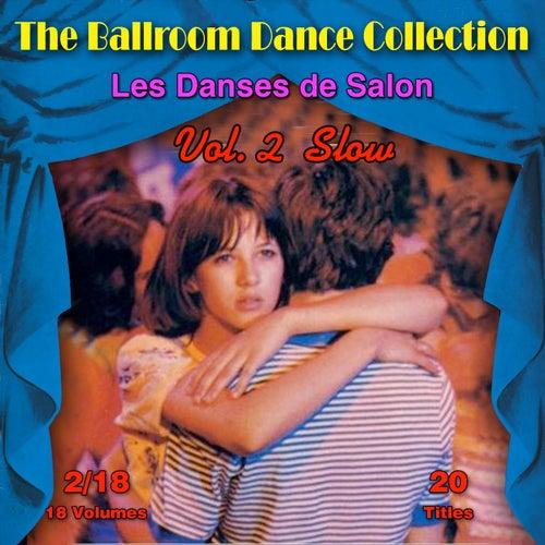The Ballroom Dance Collection (Les Danses de Salon), Vol. 2/18: Slow von Various Artists