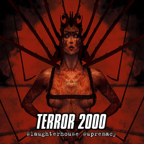 Slaughterhouse Supremacy de Terror 2000