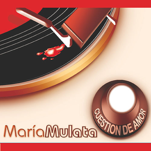 Cuestión de Amor de Maria Mulata