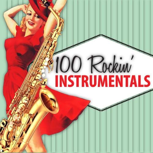 100 Rockin' Instrumentals by Various Artists