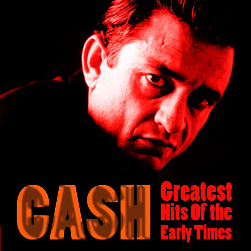 Greatest Hits Of The Early Times de Johnny Cash