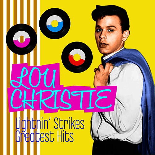 Lightin' Strikes - Greatest Hits by Lou Christie