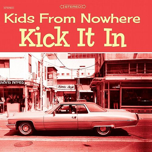 Kick It In by Kids from Nowhere