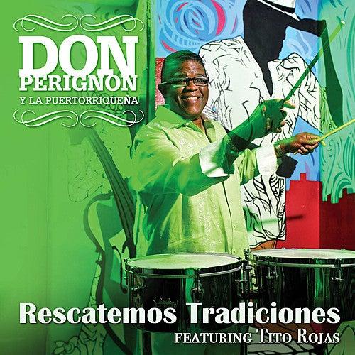 Rescatemos Tradiciones (feat. Tito Rojas) - Single by Don Perignon Y La Puertorriqueña