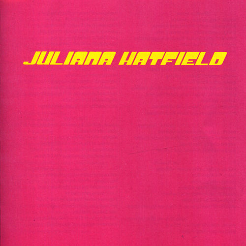 Juliana Hatfield by Juliana Hatfield