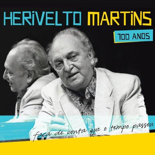 Herivelto Martins 100 Anos - Faça de Conta Que o Tempo Passou de Herivelto Martins