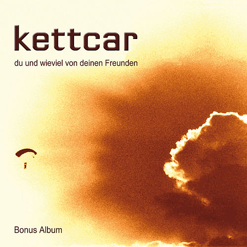 Du und wieviel von deinen Freunden (10 Jahre Bonus Album) von Kettcar