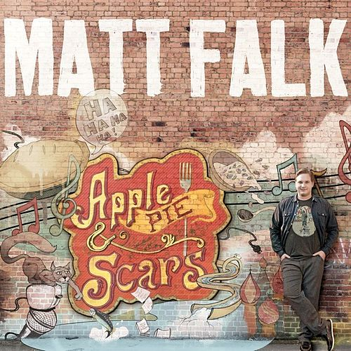 Apple Pie & Scars by Matt Falk