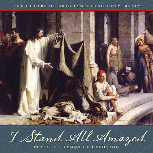 I Stand All Amazed: Peaceful Hymns of Devotion von Various Artists