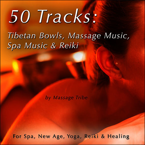 50 Tracks:  Tibetan Bowls, Massage Music, Spa Music & Reiki Music (For New Age, Healing & Yoga) de Massage Tribe