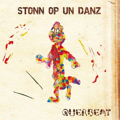 Stonn op un danz von Querbeat