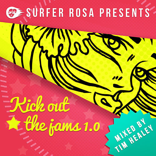 Surfa Rosa presents Kick Out The Jams 1.0 - Mixed By Tim Healey de Various Artists