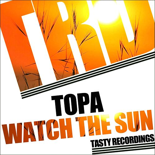 Watch The Sun de Topa