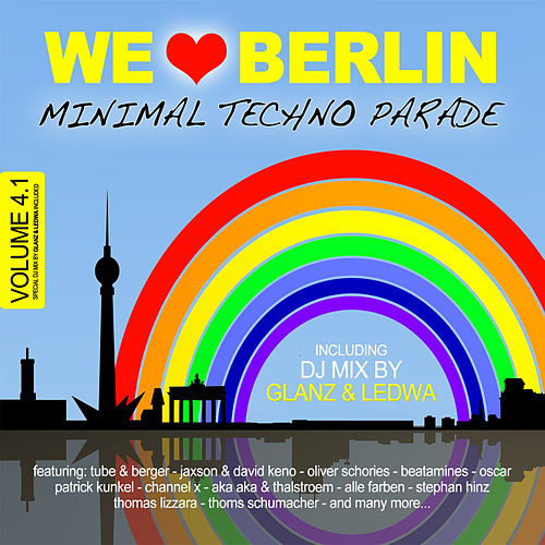We Love Berlin 4.1 - Minimal Techno Parade (Incl. DJ Mix By Glanz & Ledwa) von Various Artists