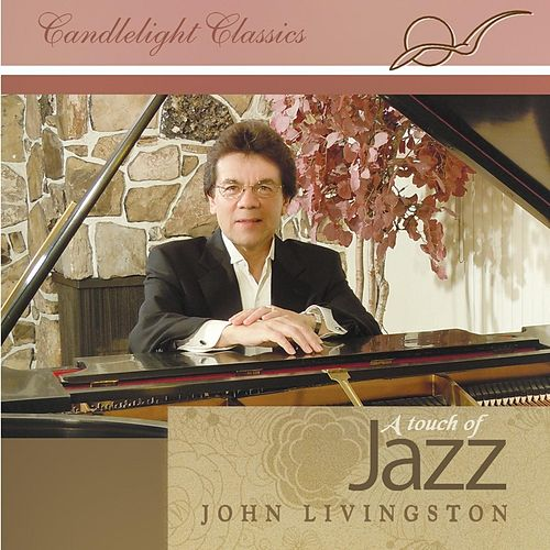 Candlelight Classics: A Touch of Jazz de John Livingston