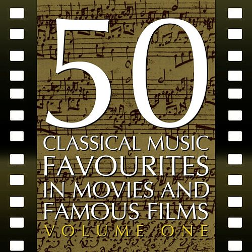 50 Classical Music Favourites In Movies And Famous Films Volume 1 von Various Artists