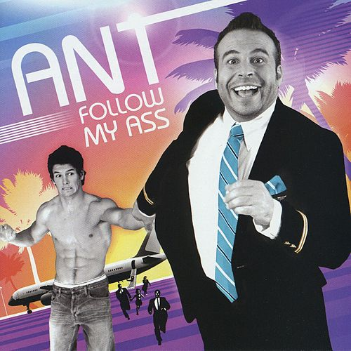 Follow My Ass! by Ant (comedy)