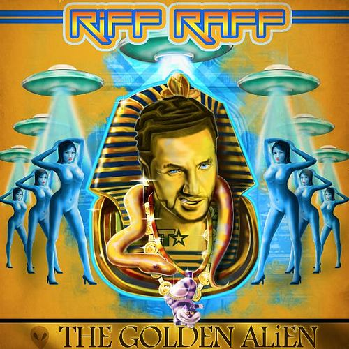 The Golden ALiEN von Riff Raff