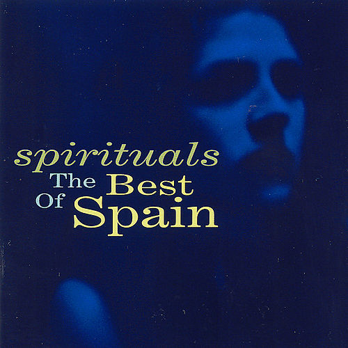 Spirtuals: The Best of Spain by Spain