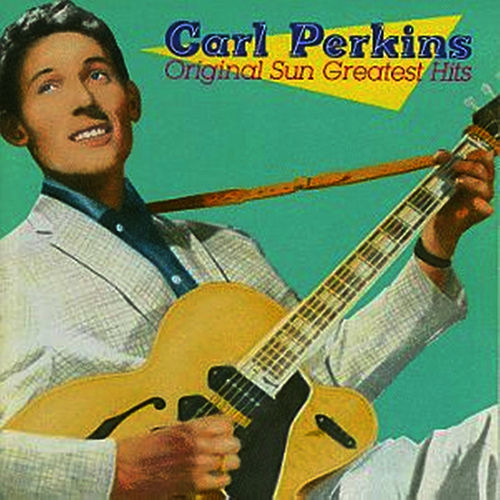 Original Sun Greatest Hits by Carl Perkins