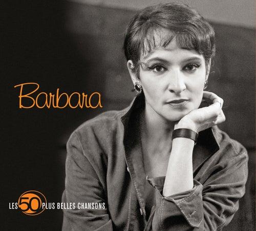 Les 50 Plus Belles Chansons De Barbara de Barbara