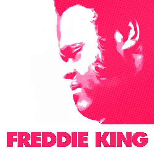 Have You Ever Loved A Woman de Freddy King