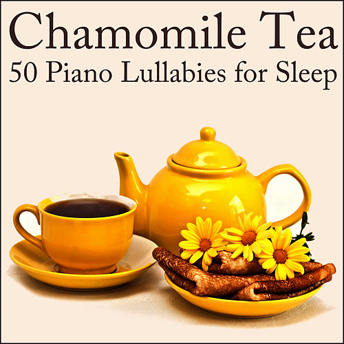 Chamomile Tea: 50 Piano Lullabies for Sleep de Lullaby Maestro