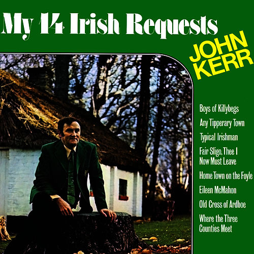 My 14 Irish Requests by John Kerr