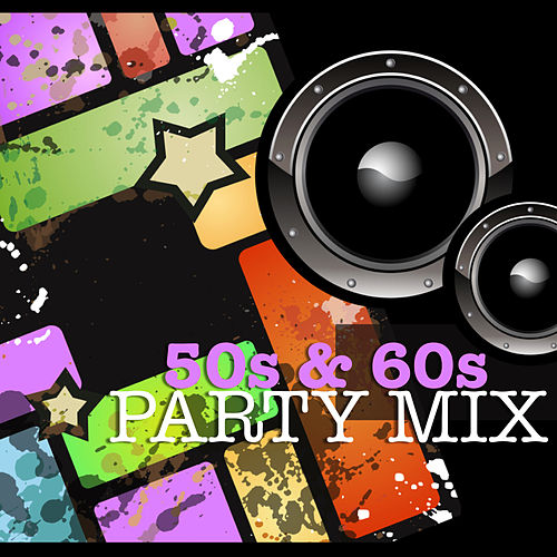 50s and 60s Party Mix von Various Artists