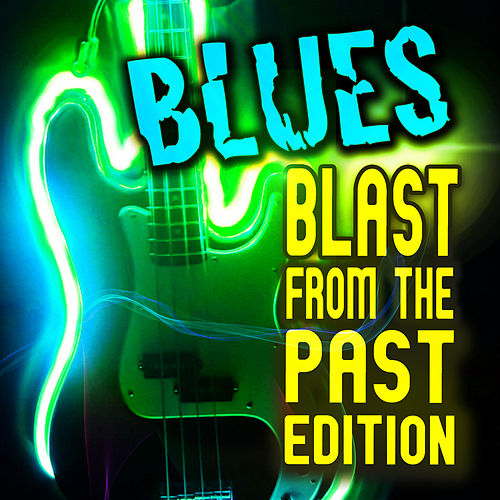 Blues! Blast from the Past Edition de Various Artists