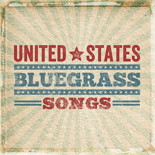 United States Bluegrass Songs by Various Artists