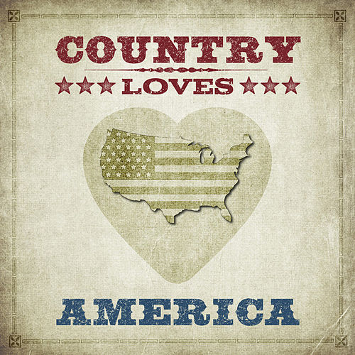 Country Loves America de Various Artists