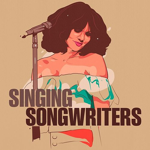 Singing Songwriters by Various Artists