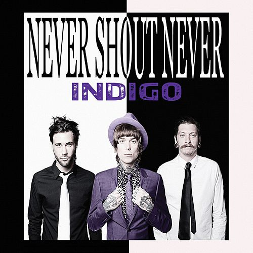 Indigo by Never Shout Never