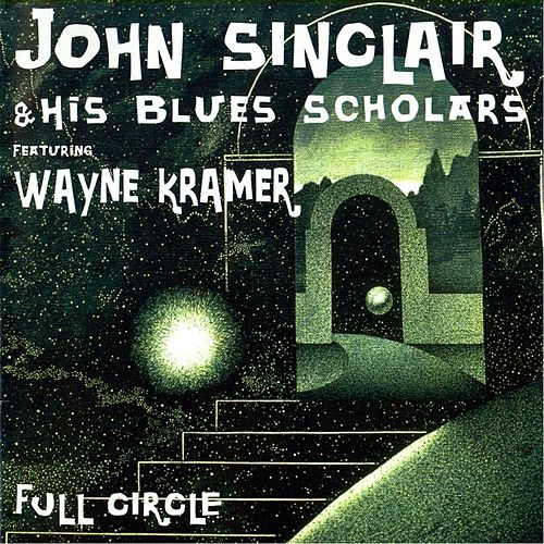 Full Circle (feat. Wayne Kramer) von John Sinclair