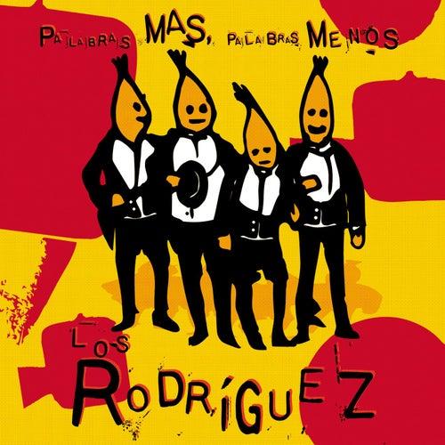 Palabras más, palabras menos de Los Rodriguez